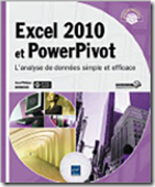 Excel 2010 et PowerPivot : L'analyse de données simple et efficace - Editions ENI